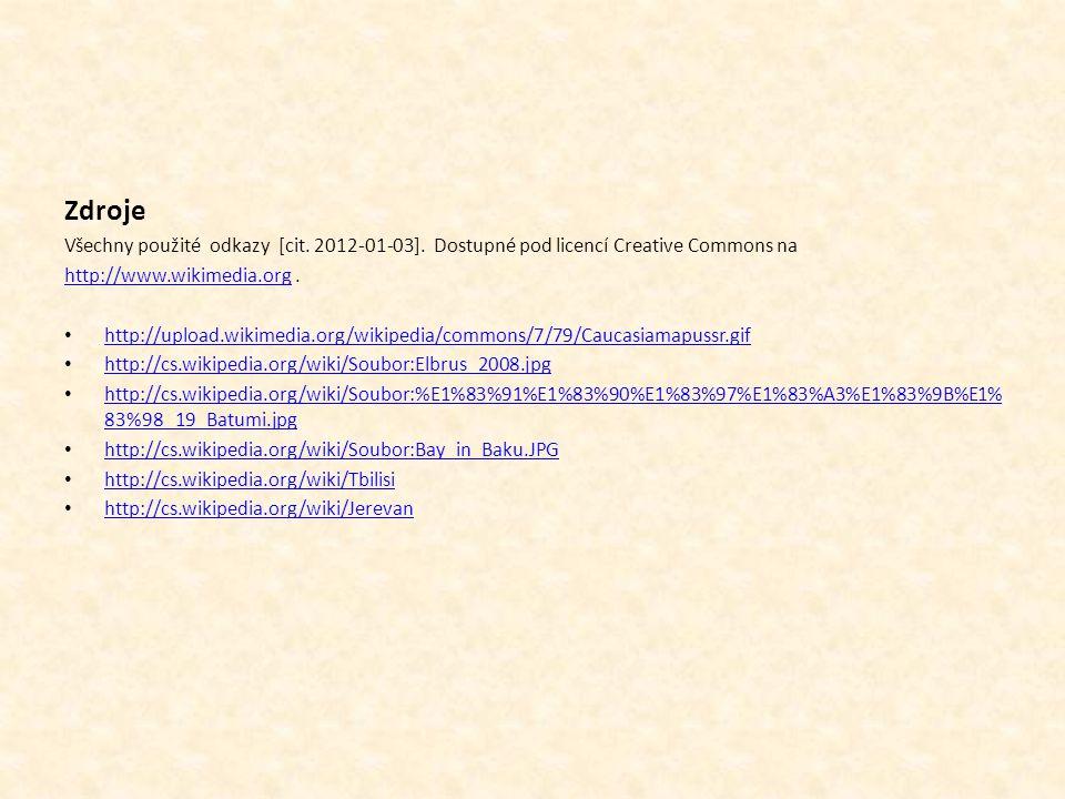 Zdroje Všechny použité odkazy [cit. 2012-01-03]. Dostupné pod licencí Creative Commons na. http://www.wikimedia.org .